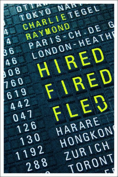hired fired fled